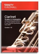 Trinity Guildhall: Clarinet Scales & Arpeggios for Clarinet and Jazz Clarinet - Grade 1- 8