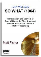 Matt Fisher: Tony Williams - So What 1964 transcription and analysis