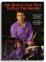 Steve Laffy: The Really Easy Way To Play The Drums
