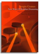 Sergio Gomes: New Ways Of Brazilian Drumming