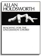 Allan Holdsworth: Reaching for the Uncommon Chord