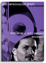 Jerry Bergonzi: Inside Improvisation 6 - Developing a Jazz Language
