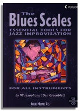 Dan Greenblatt: The Blues Scales: Essential Tools For Jazz Improvisation (Eb)