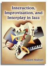 Robert Hodson: Interaction, Improvisation and Interplay in Jazz