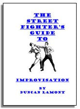 Duncan Lamont: The Streetfighter's Guide to Improvisation.