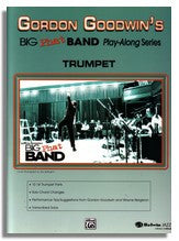 Gordon Goodwin: Big Phat Band Play Along for Trumpet
