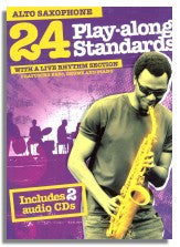 24 Play-Along Standards With A Live Rhythm Section - Alto Saxophone