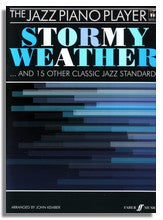The Jazz Piano Player: Stormy Weather and 15 Other Classic Jazz Standards