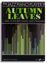 The Jazz Piano Player: Autumn Leaves and 15 Other Classic Jazz Standards