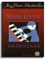 Mark Levine: Jazz Piano Masterclass - The Drop 2 Book