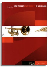 Brian Shaw: How to Play Lead Trumpet in a Big Band