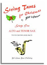 Bill Watson: Swing Tunes for Christmas - Stage 1 Alto & Tenor Saxophone