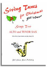 Bill Watson: Swing Tunes for Christmas - Stage 2 Alto & Tenor Saxophone