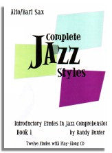 Randy Hunter: Complete Jazz Styles - Introductory Etudes in Jazz Comprehension Book 1 (Alto/Bari Sax)