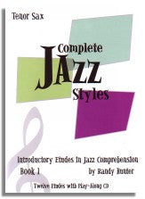 Randy Hunter: Complete Jazz Styles - Introductory Etudes in Jazz Comprehension Book 1 (Tenor Sax)