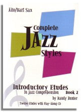 Randy Hunter: Complete Jazz Styles - Introductory Etudes in Jazz Comprehension Book 2 (Alto/Bari Sax)