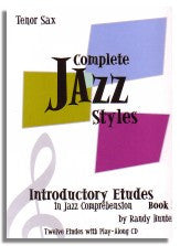 Randy Hunter: Complete Jazz Styles - Introductory Etudes in Jazz Comprehension Book 2 (Tenor Sax)