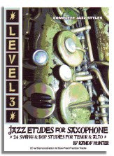 Randy Hunter: Complete Jazz Styles - Level 3 Jazz Etudes for Saxophone. OUT OF PRINT