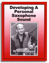 David Liebman: Developing a Personal Saxophone Sound
