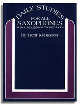 Trent Kynaston: Daily Studies for All Saxophones