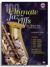 Andrew Gordon: 100 Ultimate Jazz Riffs (For Tenor saxophone)