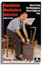 Robert Scarff: Saxophone Mouthpiece Selection