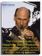 David Liebman: The Complete Guide to Saxophone Sound Production (DVD) OUT OF STOCK