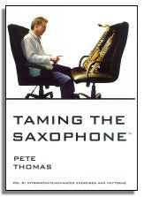 Pete Thomas: Taming the Saxophone Vol. 3 - Int/Adv Exercises & Patterns