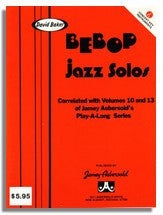 David Baker: Bebop Jazz Solos (C) from Jamey Aebersold Vol. 10 and Vol. 13
