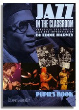 Eddie Harvey: Jazz in the Classroom - Pupil's Book