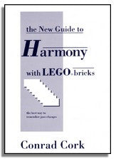 Conrad Cork: A New Guide To Harmony With LEGO® Bricks (2008 Edition)