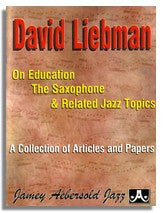 David Liebman: On Education, The Saxophone, And Related Jazz Topics