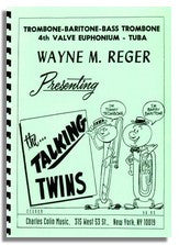 Wayne Reger: The Talking Twins (Trombone and Bass Clef Baritone, Euphonium and Tuba)