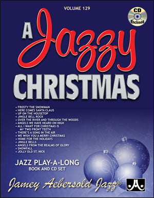 Jamey Aebersold volume 129: A Jazzy Christmas