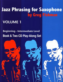Greg Fishman: Jazz Phrasing for Saxophone Volume 1