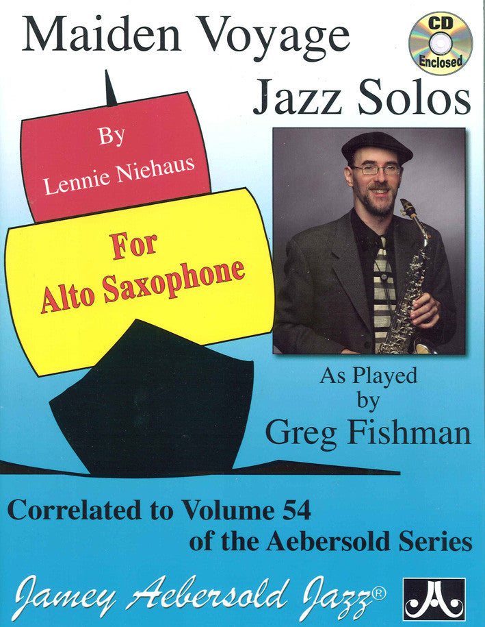 Lennie Niehaus: Maiden Voyage Jazz Solos for Alto Sax played by Greg Fishman