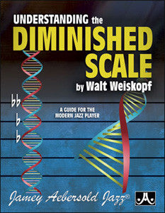 Walt Weiskopf : UNDERSTANDING THE DIMINISHED SCALE: A Guide For The Modern Player (treble clef)