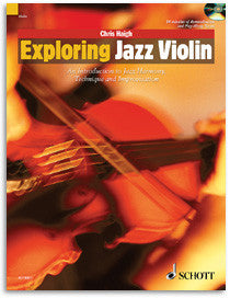 Chris Haigh: Exploring Jazz Violin - An Introduction to Jazz Harmony,Technique and Improvisation