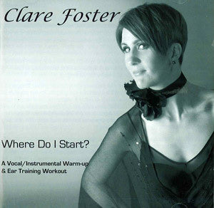 Clare Foster: Where Do I Start? A Vocal and Instrumental Warmup