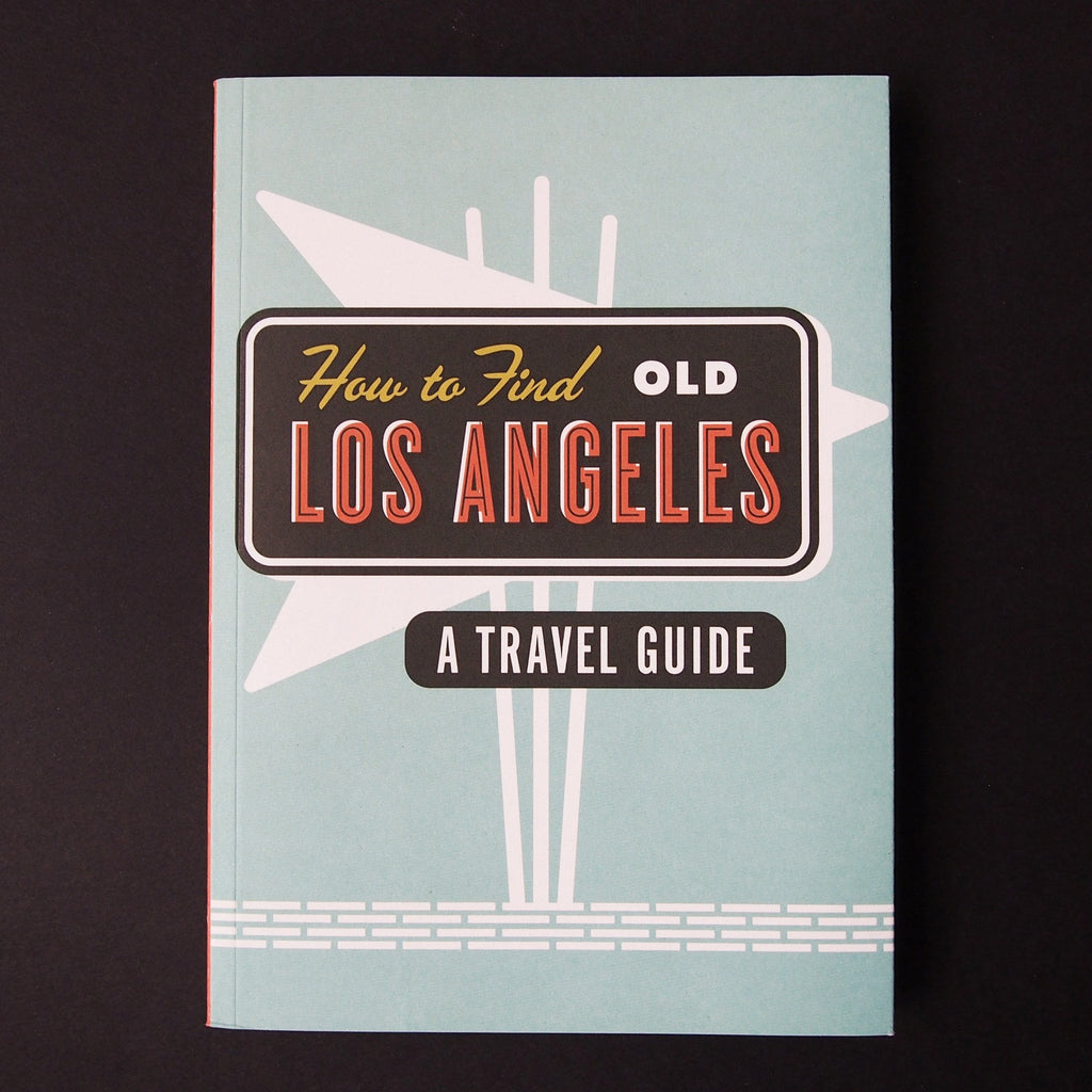How To Find Old Los Angeles Travel Guide - Cover