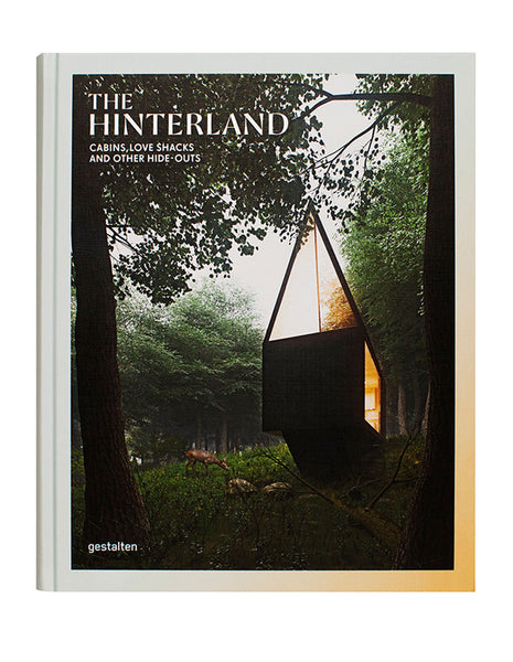 The Hinterland - Cabins, Love Shacks and Other Hide-Outs - Book Cover