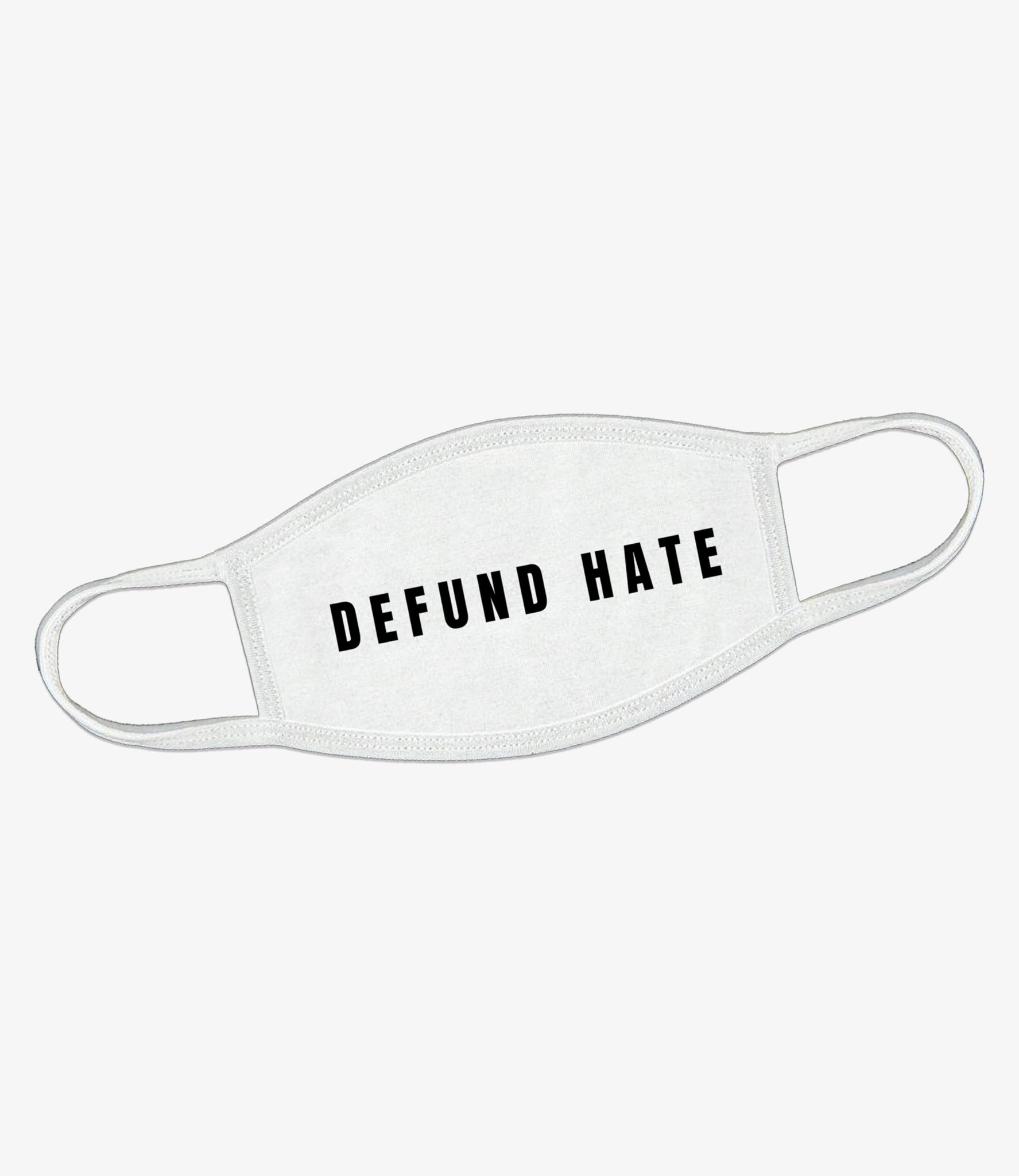 Defund Hate White Face Mask