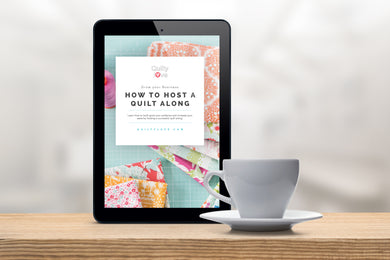 Grow your Business:  How to Host a Quilt Along e-book