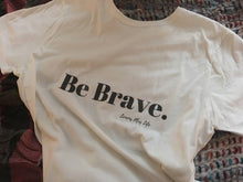 "Women's White T-shirt ""Be Brave."" Typography Tee, Inspire Confidence,"