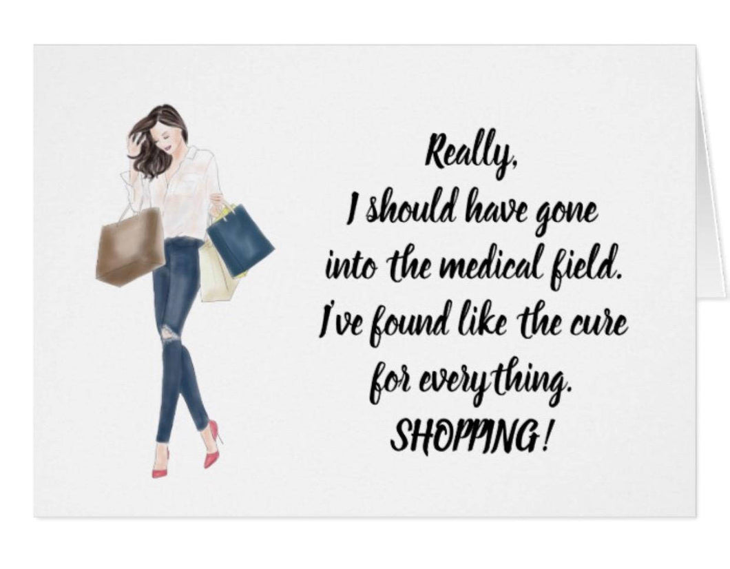 Funny Greeting Card For Her 5 X 7 Shopping is the Cure