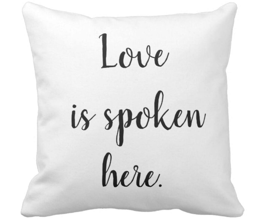"Throw Pillow ""Love is spoken here."""