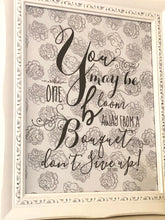 Black & White Floral, Typography Print, One Bloom Away Don't Give Up, Encouraging, Inspirational Wall Art, Quote