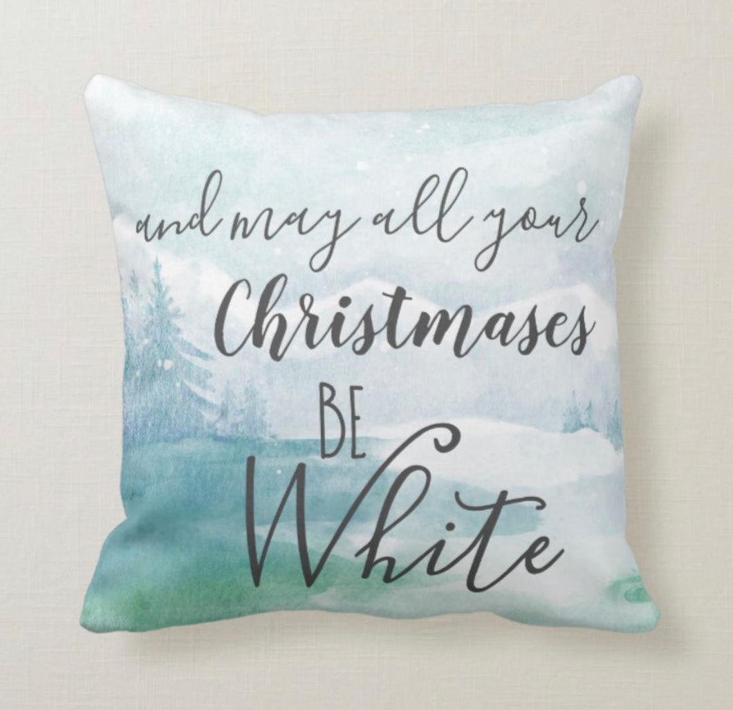 Throw Pillow, Snow Landscape, May All Your Christmases Be White, Typography, Watercolor Wilderness, Blue and White, Accent Pillow