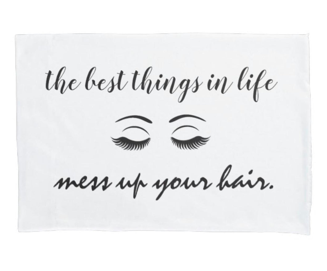 White Pillowcase, Eyelashes, Best Things In Life Mess Up Your Hair, Pillowcase with words, Funny Pillowcase, White Bedding