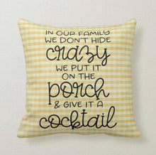 "Porch Pillow, Yellow Gingham ""In our family we don't hide crazy. We put it on the porch and give it a cocktail"" Throw Pillow"